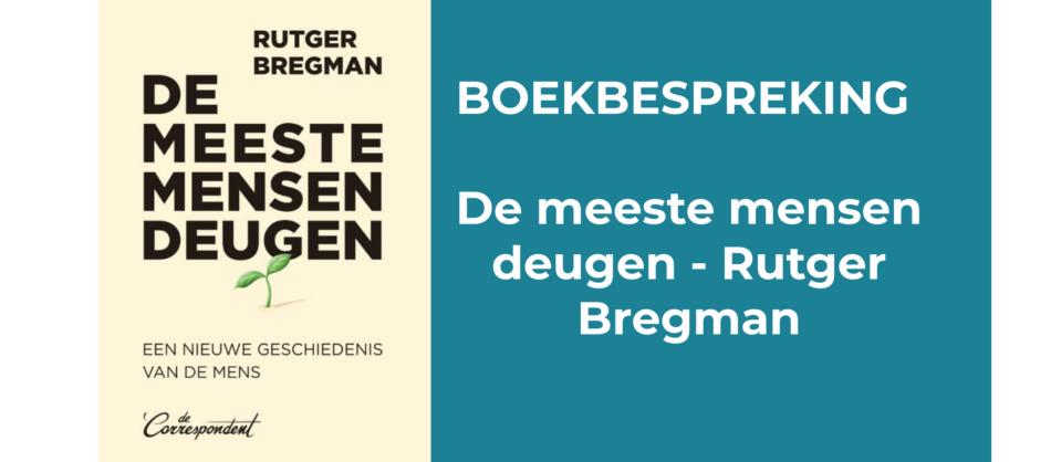 Boekbespreking 'De meeste mensen deugen' (Rutger Bregman)